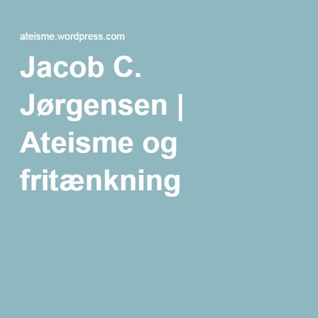 Jacob C. Jørgensen | Ateisme og fritænkning