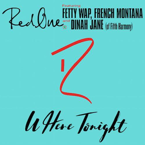 cool RedOne Ft. Fetty Wap, French Montana & Dinah Jane - Here Tonight