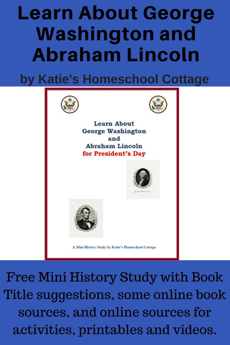 Make History Come Alive with a Free Mini History Study to Learn about Washington and Abraham  https://katieshomeschoolcottage.com/product/learn-george-washington-abraham-lincoln-presidents-day/