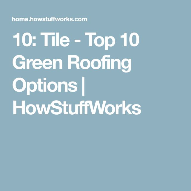10: Tile - Top 10 Green Roofing Options | HowStuffWorks