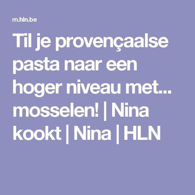 Til je provençaalse pasta naar een hoger niveau met... mosselen! | Nina kookt | Nina | HLN