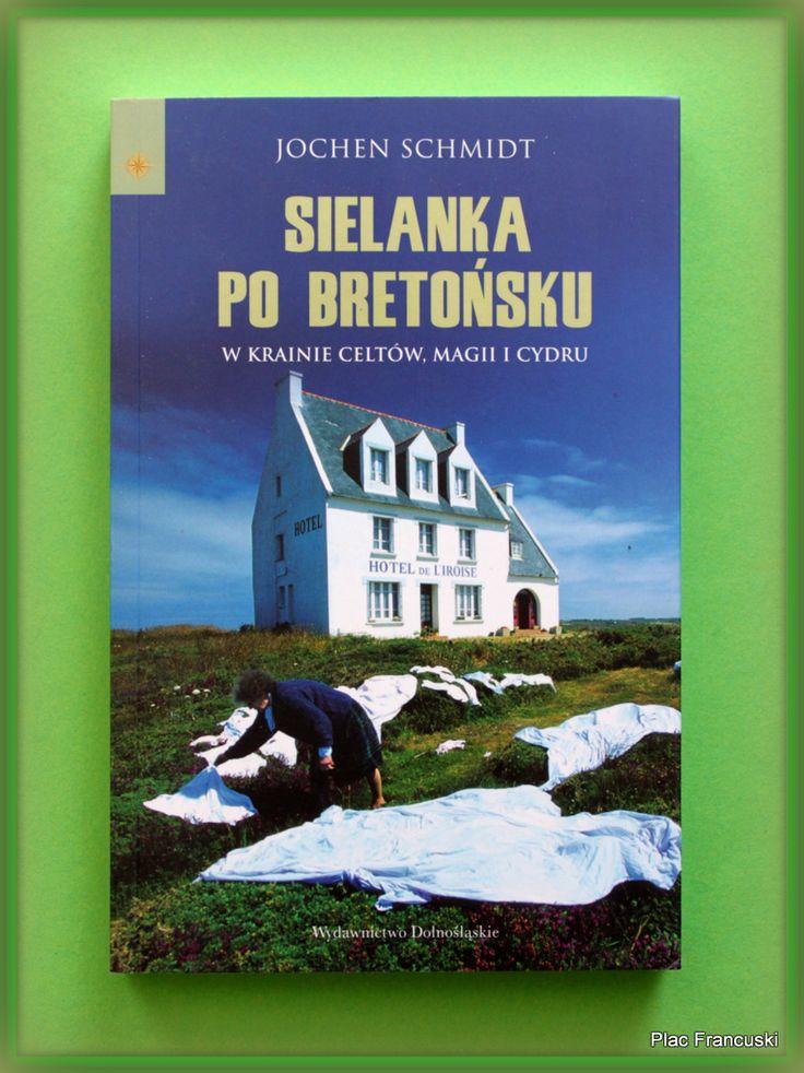"""Książka dla Ciebie i na prezent - """"Sielanka po bretońsku"""" w księgarni PLAC FRANCUSKI. Sielanka po bretońsku to pasjonująca lektura nie tylko dla zakochanych w tym magicznym regionie, lecz także dla wszystkich, którzy chcieliby do nich dołączyć. Vive la Bretagne!"""