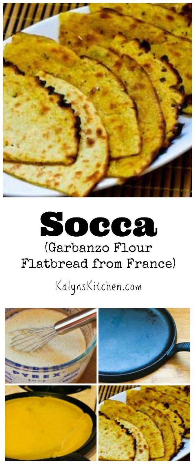 Have you ever tried Socca? It's a  Garbanzo or Chickpea flour Flatbread Pancake from France; so delicious and it's Gluten-Free and Vegan. [from KalynsKitchen.com]