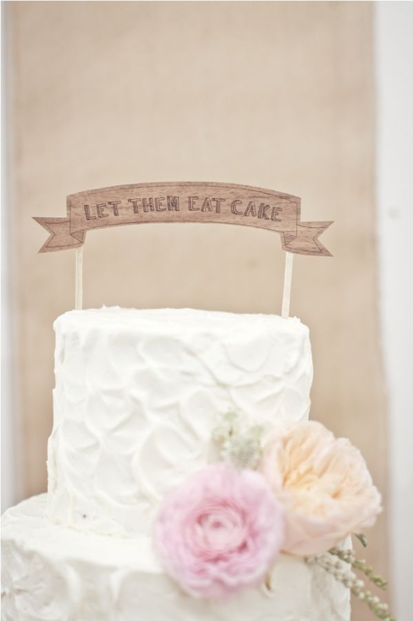 """""""let them eat cake"""" banner cake topper // photo by Aaron Young"""