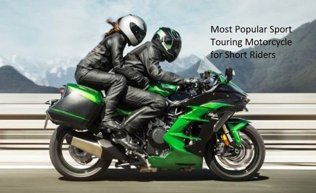 Most Popular Sport Touring Motorcycle For Short Riders Sport