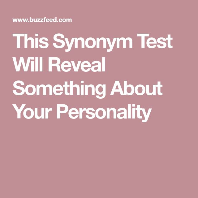 This Synonym Test Will Reveal Something About Your Personality