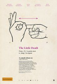 THE LITTLE DEATH (2014) - The secret lives of five suburban couples living in Sydney reveal both the fetishes and the repercussions that come with sharing them.