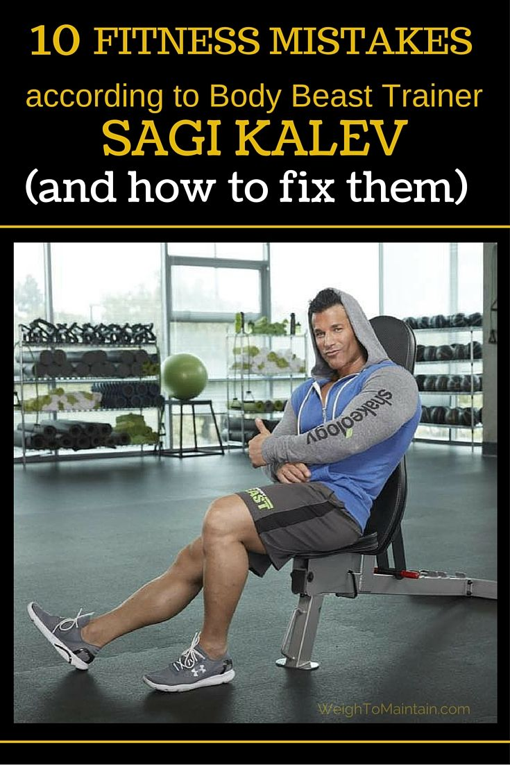 10 fitness mistakes that sabotage your results (according to Body Beast Sagi Kalev) and how to fix them. Beachbody fitness trainer Sagi Kalev shares 10 common fitness mistakes. WeighToMaintain.com #bodybeast