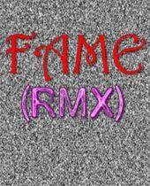 FAME (RMX) di Giulio Ciancamerla