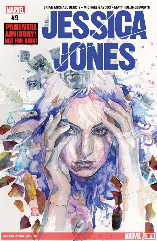 JESSICA JONES (2016) #9  Published: June 07, 2017  Rating: Parental Advisory  Writer: Brian Michael Bendis   Penciler: Michael Gaydos   Cover Artist: David Mack   The mysteries of Maria Hill! Ousted by the world peacekeeping task force to which she dedicated her life, Maria Hill has no choice but to turn to Jessica Jones to help her find