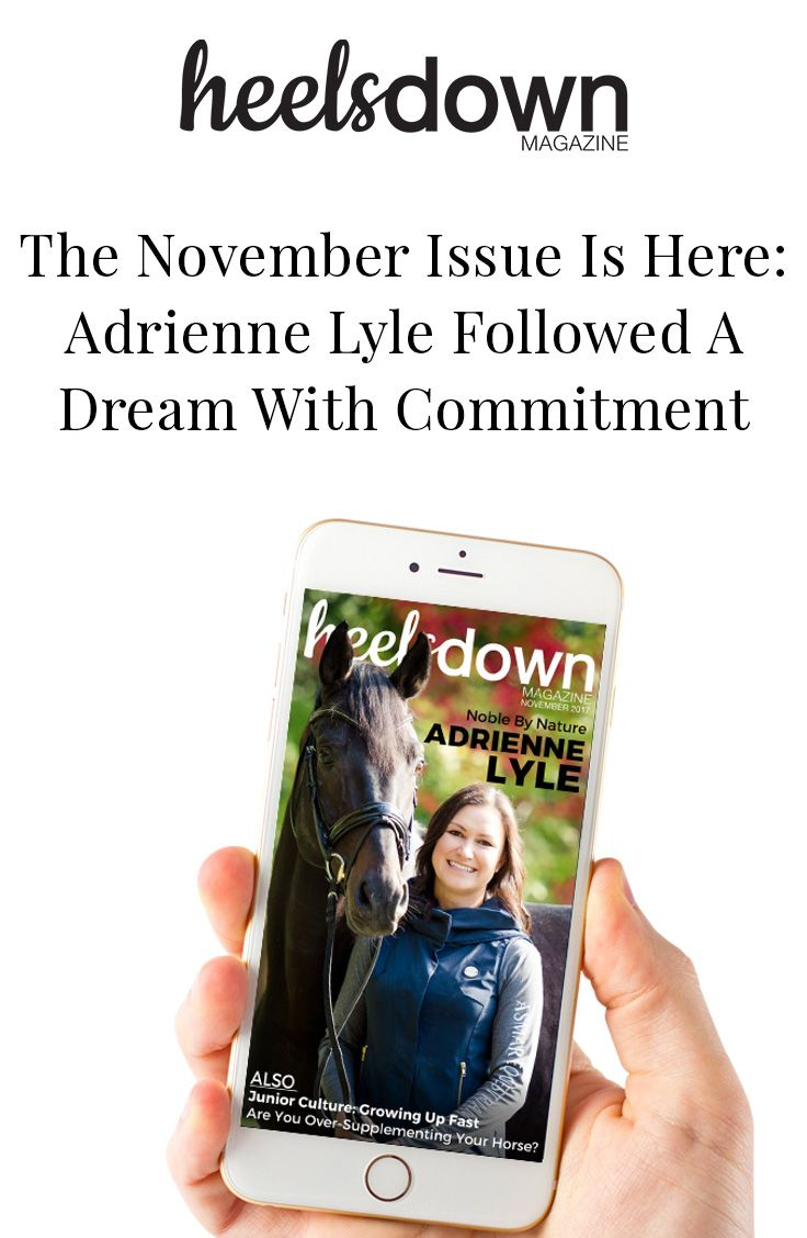 A dream is just that – a dream – without commitment to following through, and that's exactly that Adrienne Lyle has done to turn hers into reality...Read this story and more in the November issue of Heels Down Magazine, out now in the Heels Down Magazine app on your mobile device. Also this month, enter to win a beautiful pair of Equiline S1 Safety Stirrups.