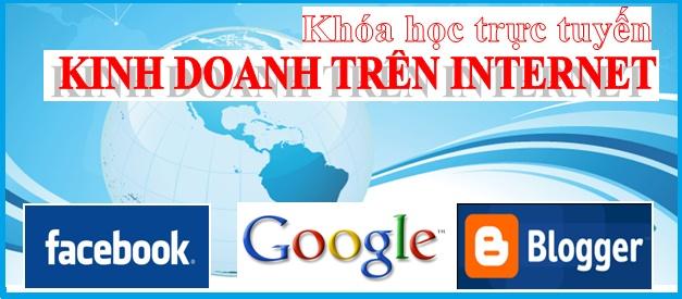 """Khóa học trực tuyến"""" KINH DAONH TRÊN INTERNET"""": Kinh Daonh, Khóa Học, Trực Tuyến, Trên Internet, Học Trực, Daonh Trên"""