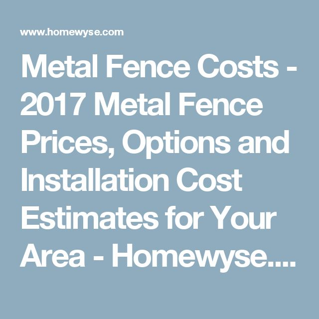metal fence costs metal fence prices options and cost estimates for your