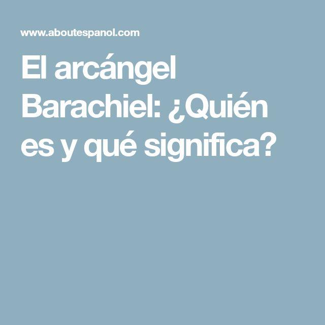 El arcángel Barachiel: ¿Quién es y qué significa?