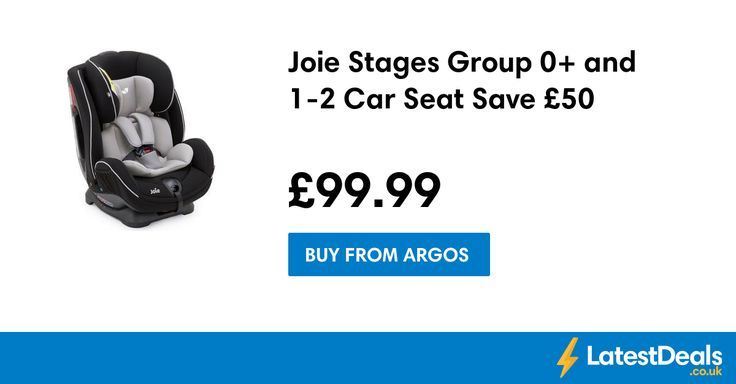 Joie Stages Group 0+ and 1-2 Car Seat Save £50, £99.99 at Argos