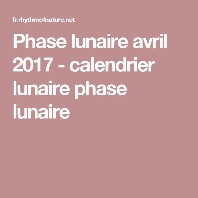 Phase lunaire avril 2017 - calendrier lunaire phase lunaire