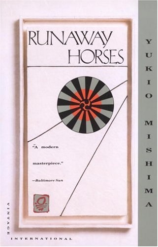 (Read It & Loved It!) Runaway Horses: The Sea of Fertility, 2 by Yukio Mishima