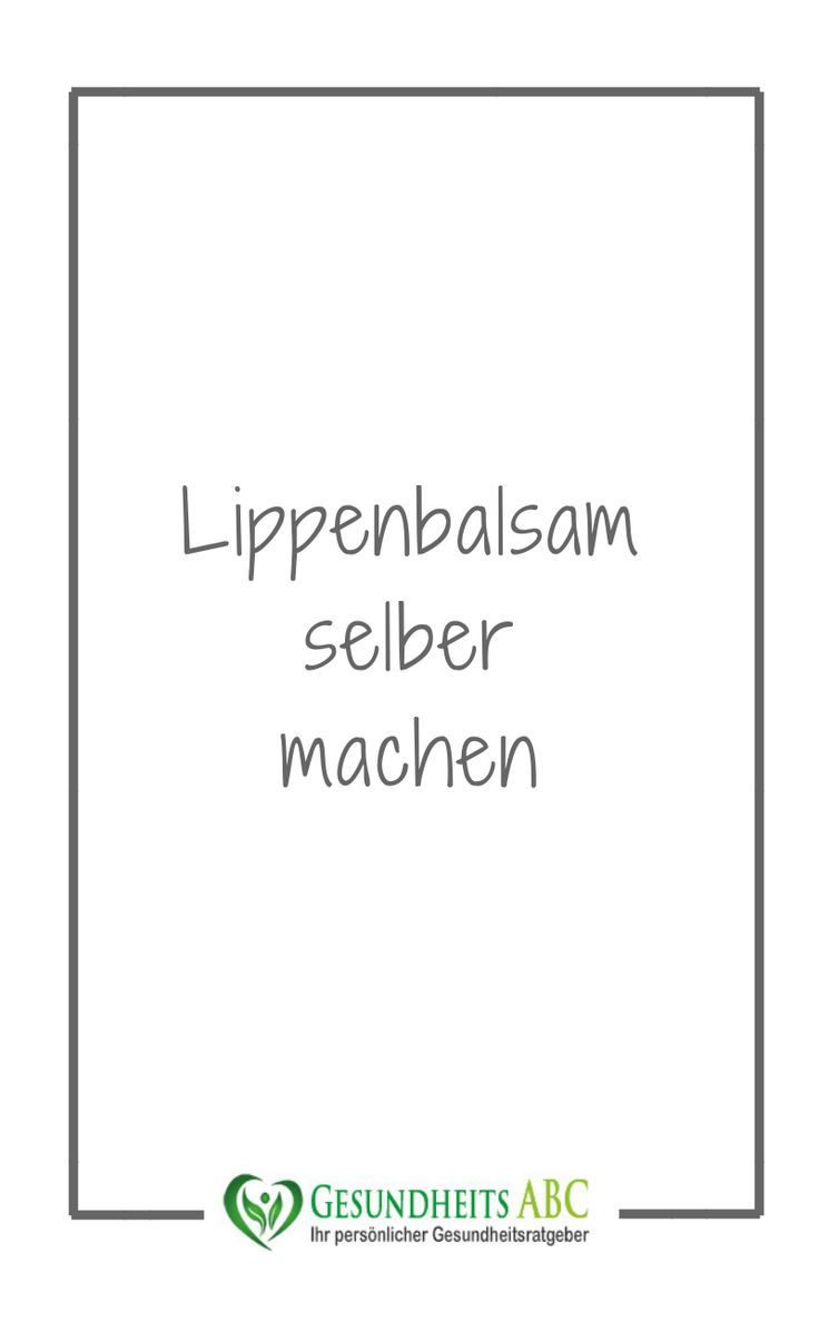 Maak lippenbalsem zelf – # lippenbalsem # make #selber