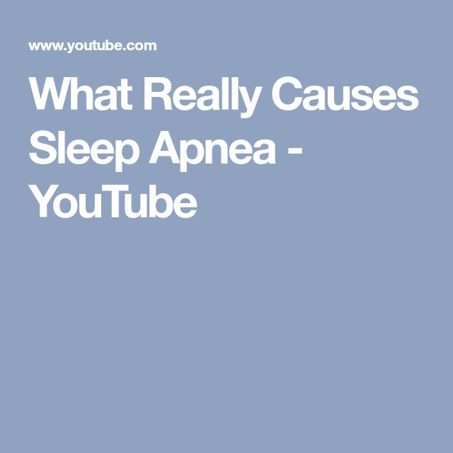 What Really Causes Sleep Apnea - YouTube
