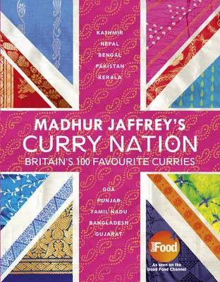 Madhur Jaffrey's Curry Nation: Britain's 100 Favourite Curries by Madhur Jaffrey