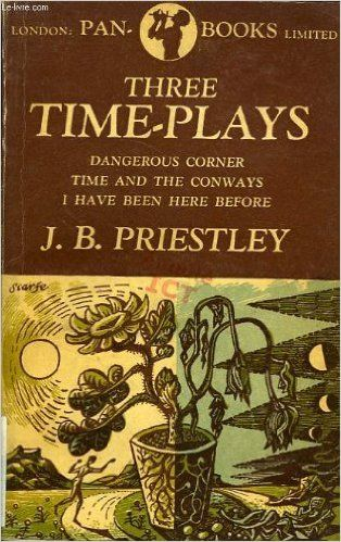 Three Time Plays Dangerous Corners Time And The Conways I Have Been Here Before: Amazon.co.uk: Jb Priestley: Books