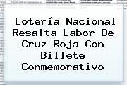 http://tecnoautos.com/wp-content/uploads/imagenes/tendencias/thumbs/loteria-nacional-resalta-labor-de-cruz-roja-con-billete-conmemorativo.jpg Loteria Cruz Roja. Lotería Nacional resalta labor de Cruz Roja con billete conmemorativo, Enlaces, Imágenes, Videos y Tweets - http://tecnoautos.com/actualidad/loteria-cruz-roja-loteria-nacional-resalta-labor-de-cruz-roja-con-billete-conmemorativo/