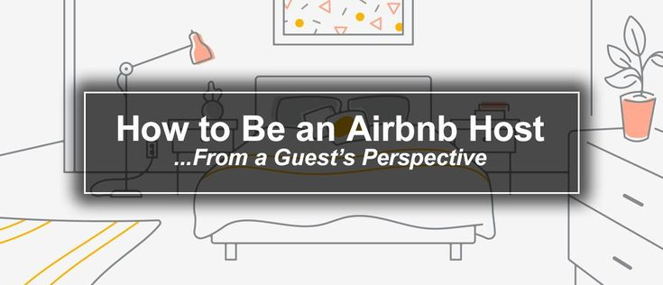 15 tips on how to be the best Airbnb host