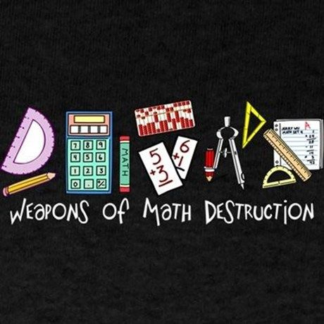 Weapons Of Math Destruction...Great gift idea for a Math teacher. Unique shirt for a Math Club member. See Lush Laundry for more funny math, school,graduation, and education shirts and gifts.