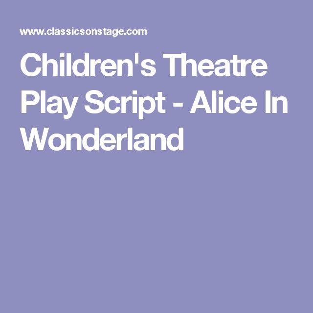 Children's Theatre Play Script - Alice In Wonderland