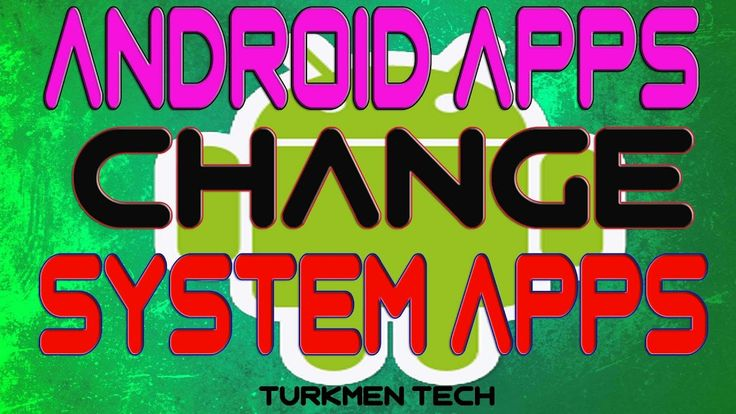 How To Change An Android App To An Android System App!