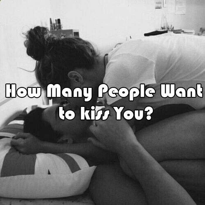 How Many People Want to kiss You? 6 people | quizzical