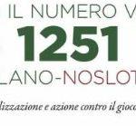 """""""Ti diamo il numero vincente"""" è la campagna di sensibilizzazione del Comune di Milano contro il gioco d'azzardo.Help line No Slot: 3351251774."""
