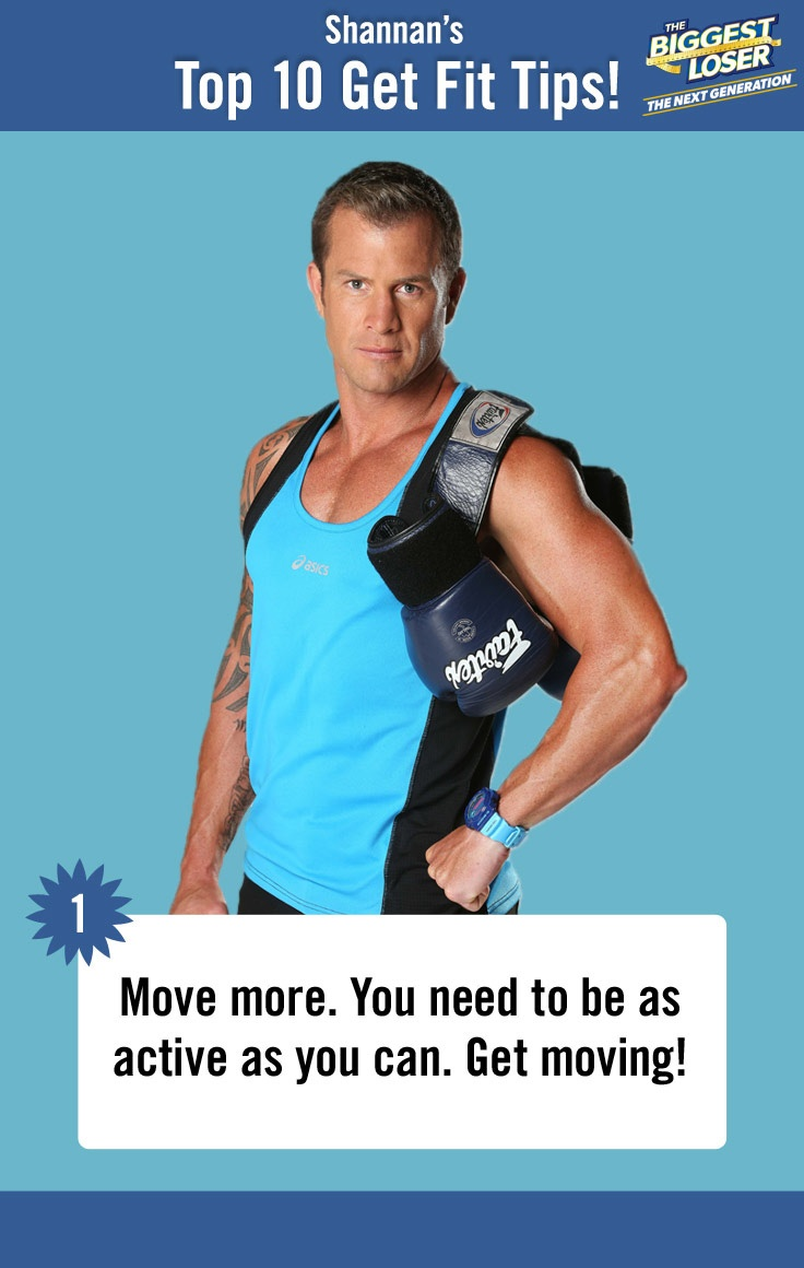 Shannan Ponton's Top 10 Get Fit Tips | 1. Move more. You need to be as active as you can, get moving.