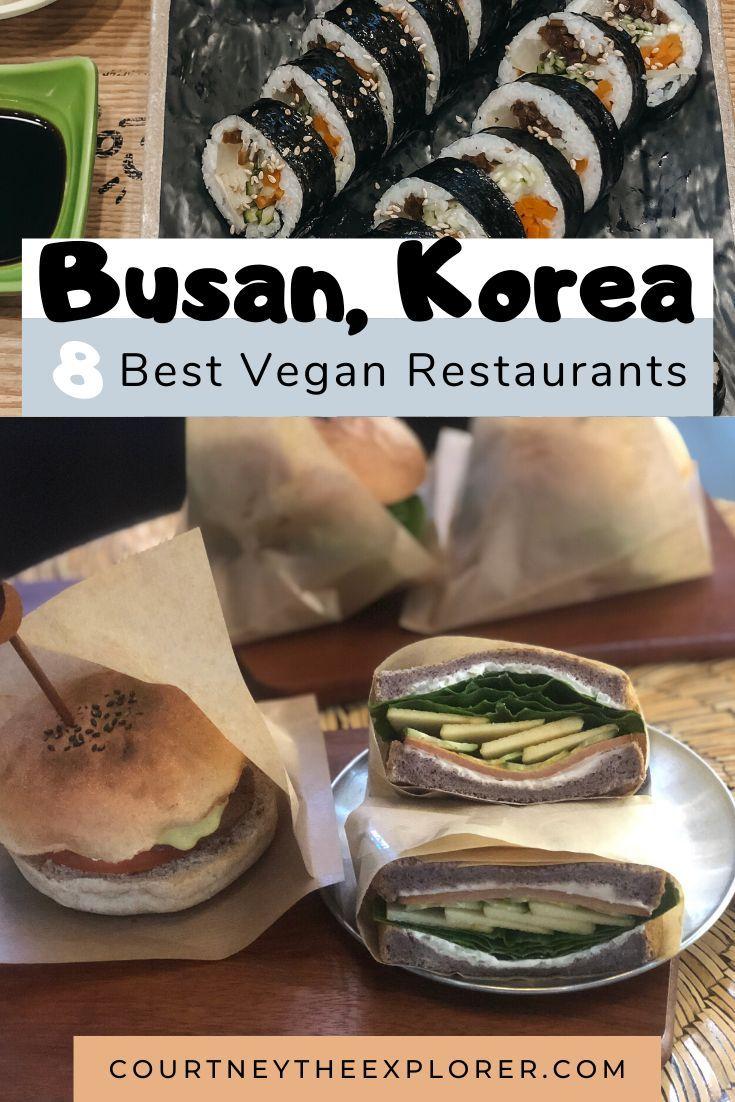 Best Vegan Vegetarian Food In Busan Courtney The Explorer In 2020 Best Vegan Restaurants Food Vegan Restaurants