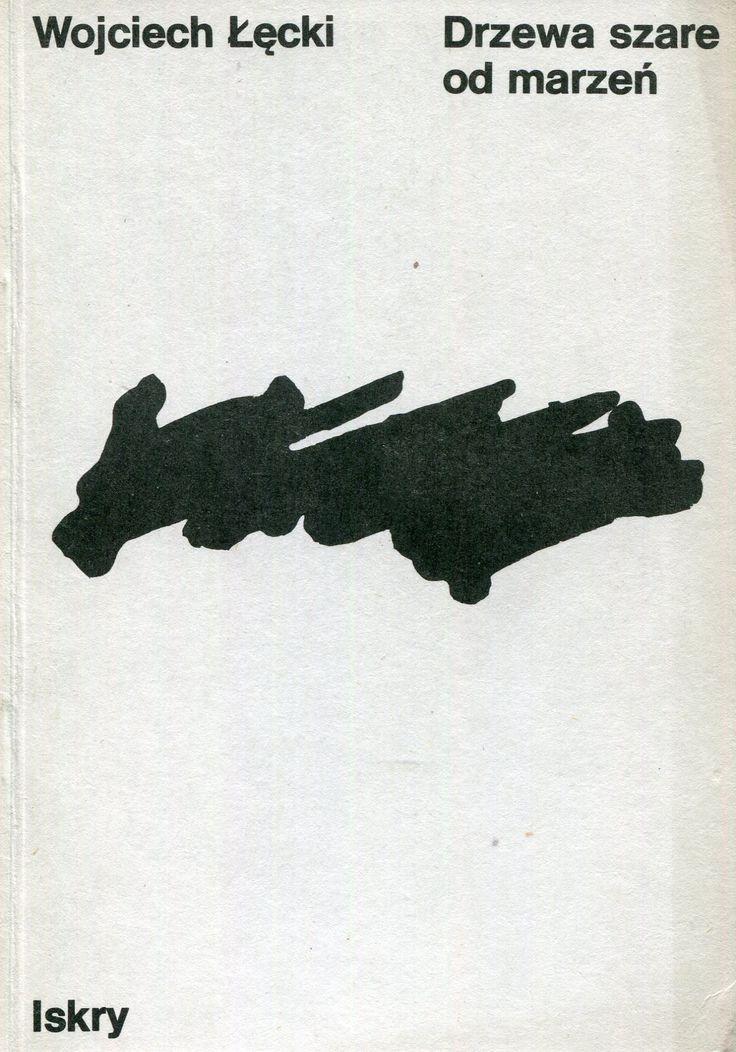 """""""Drzewa szare od marzeń"""" Wojciech Łęcki Cover by Jan Bokiewicz Published by Wydawnictwo Iskry 1986"""