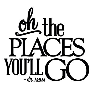 oh the places you'll go quotes | The Best Things in Life Aren't Things + Other Vinyl Quotes | The Art ...