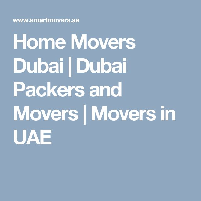 Home Movers Dubai | Dubai Packers and Movers | Movers in UAE