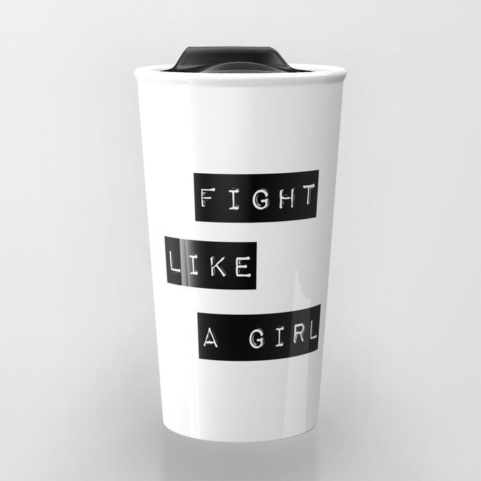 Fight like a girl coffee mugs cute quotes funny unique for her him nerdy sayings cute cool beautiful pretty mom girly personalized design art handwriting awesome inspirational quote custom tumblr humor gift ideas