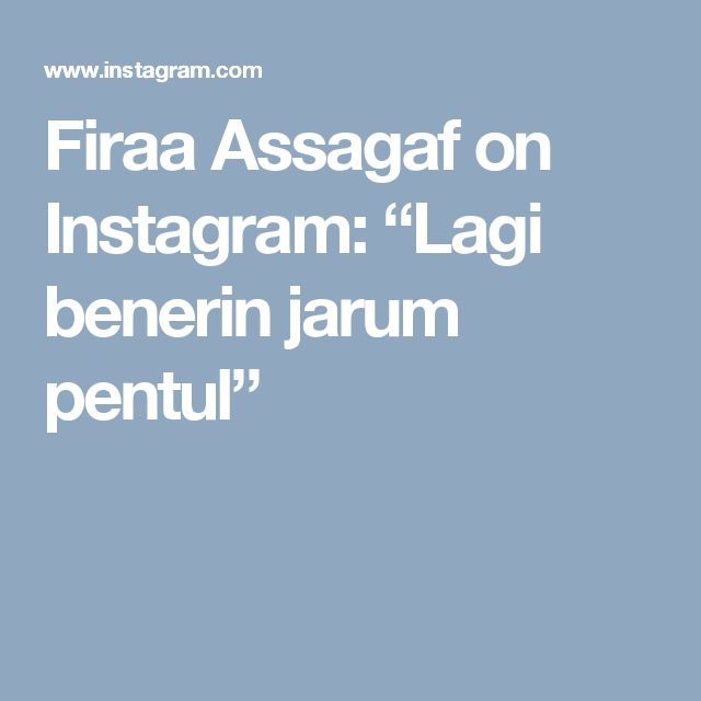 "Firaa Assagaf on Instagram: ""Lagi benerin jarum pentul"""
