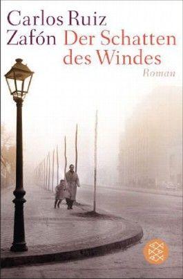 Carlos Ruiz Zafón - Der Schatten des Windes Einfach erstklassig. Dieses Buch hat mich verändert, glaube ich.