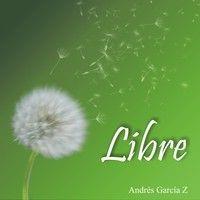"Segundo sencillo del album ""Libre"" LIBRE"