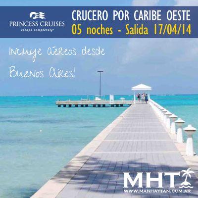 Descubri el #Caribe en un Crucero Princess. Recorriendo las mejores Islas. INCLUYE AÉREO DESDE BUENOS AIRES.
