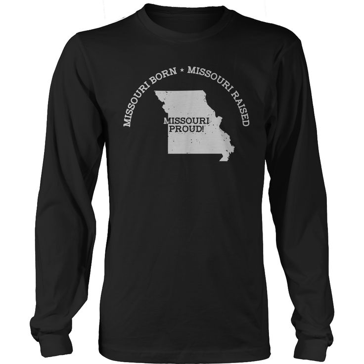 Limited Edition - Missouri Born Missouri Raised Missouri Proud