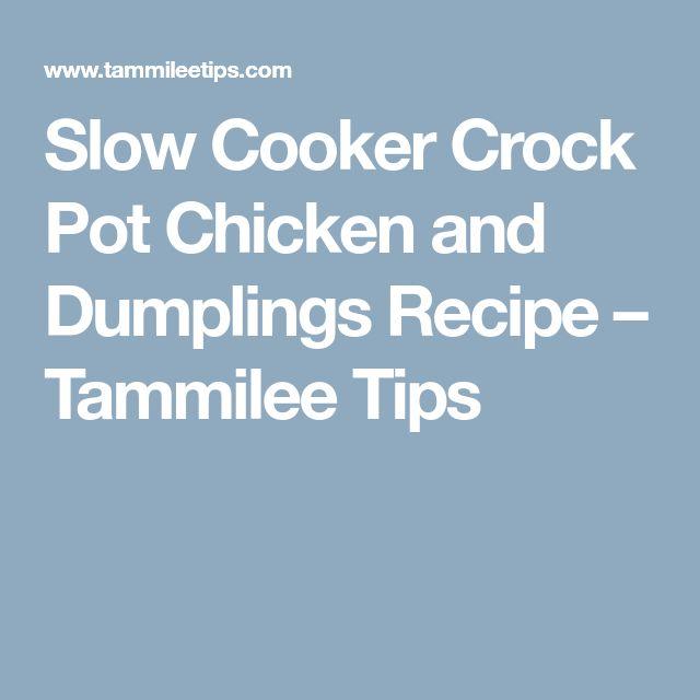 Slow Cooker Crock Pot Chicken and Dumplings Recipe – Tammilee Tips