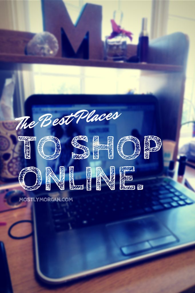 Check mostlymorgan.com for a list of the BEST places to shop online on a budget!