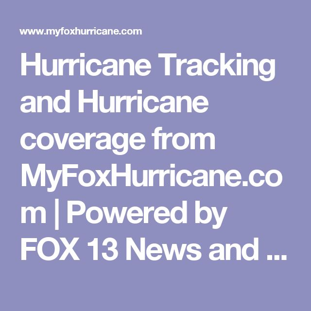 Hurricane Tracking and Hurricane coverage from MyFoxHurricane.com | Powered by FOX 13 News and the FOX Network