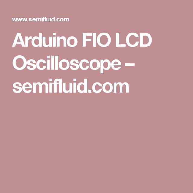 Arduino FIO LCD Oscilloscope – semifluid.com
