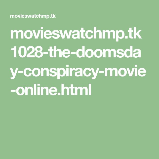 movieswatchmp.tk 1028-the-doomsday-conspiracy-movie-online.html