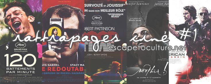 [CINÉMA] Rattrapages Ciné #1 (septembre 2017) https://www.escapetoculture.net/2018/01/03/cinema-rattrapages-1-septembre-2017/ #120BPM #mother #goodtime #americanassassin