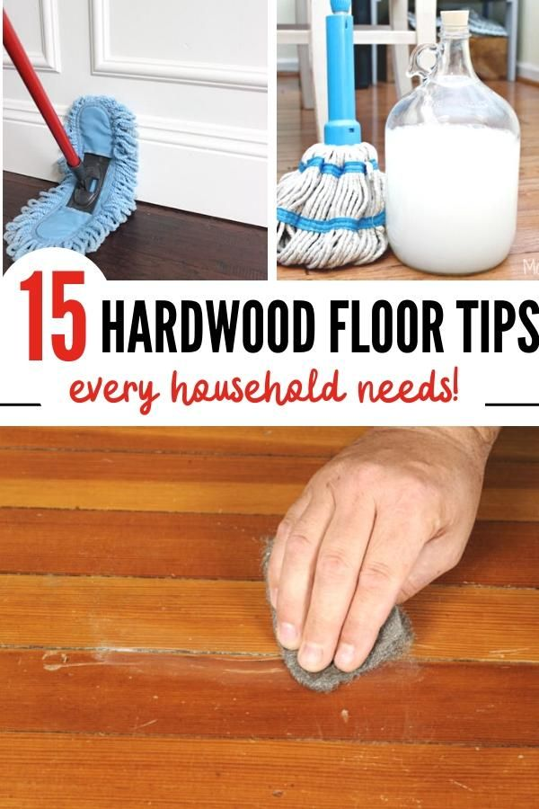 15 Essential Tips Tricks For Your Hardwood Floors In 2020 Floor Cleaning Hacks Cleaning Wood Floors Diy Wood Floors